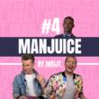 MANJUICE #4