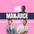 MANJUICE #6