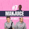 MANJUICE #7