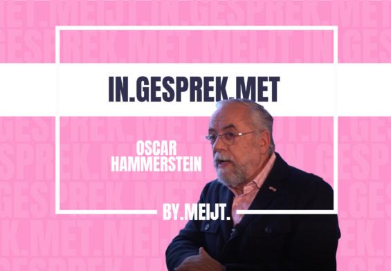 IN GESPREK MET OSCAR HAMMERSTEIN