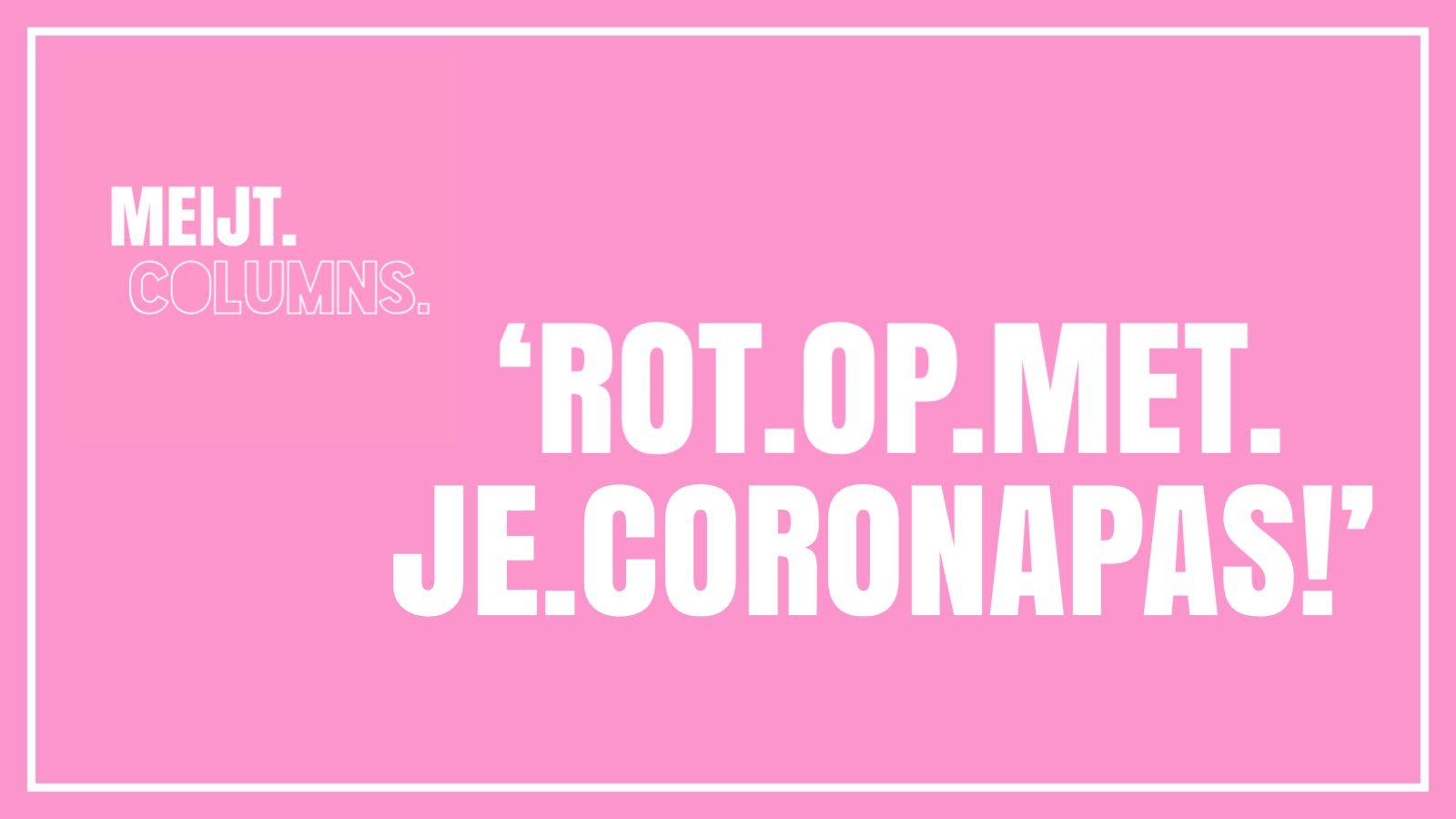 Rot op met je coronapas!